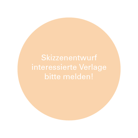 Skizzenentwurf Button - Interessierte Verlage bitte melden!